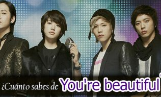 ¿Cuanto sabes de You're beautiful?